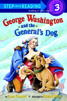 George Washington and the General's Dog By Murphy, Frank/ Walz, Richard (ILT)
