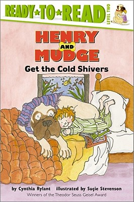 Henry and Mudge Get the Cold Shivers By Rylant, Cynthia/ Stevenson, Sucie (ILT)